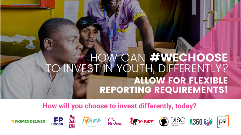 How can #WeChoose to invest in youth, differently? Allow for flexible reporting requirements!
